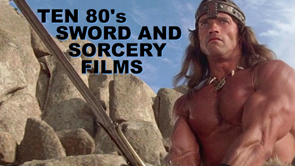Ten 80's sword and sorcery films – B&S About Movies